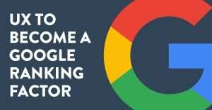 UX to become a Google ranking factor